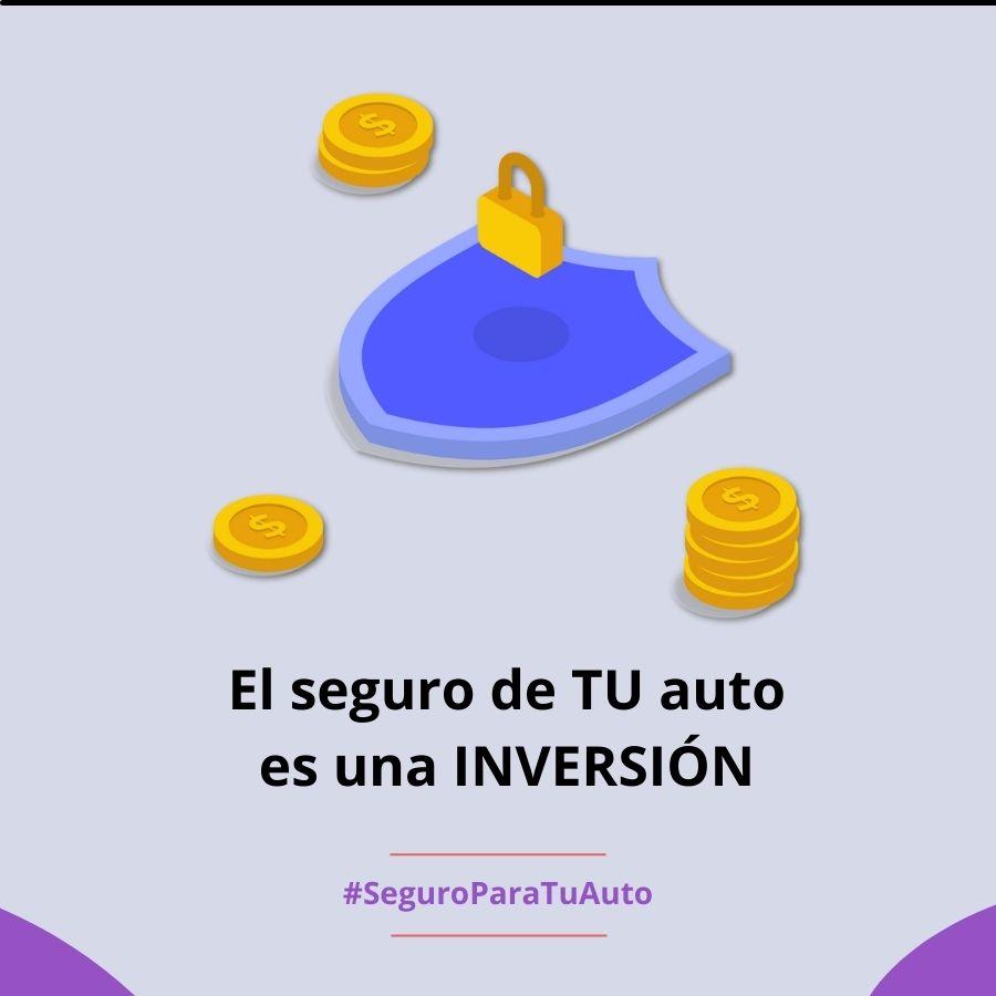 El seguro de TU auto es una INVERSIÓN