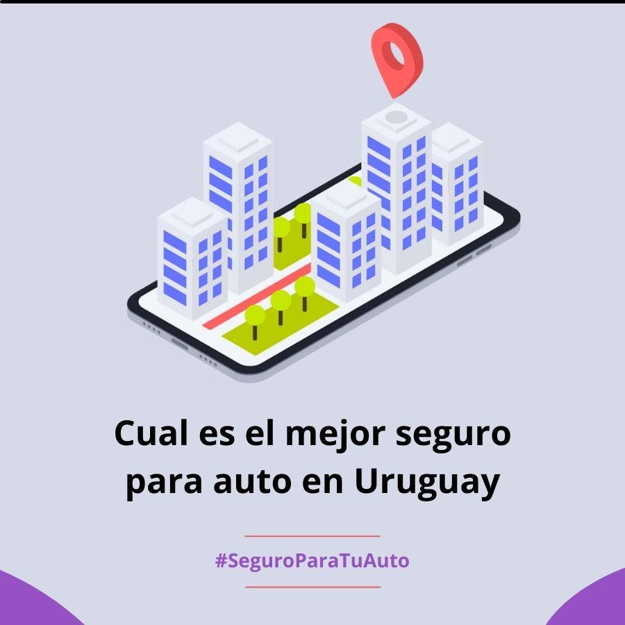 Cual es el mejor seguro para autos en Uruguay
